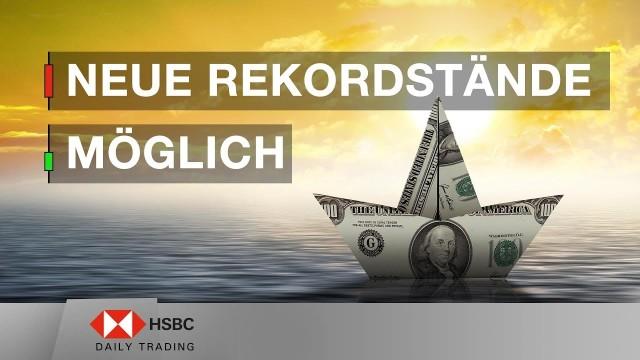 Neue Rekordstände möglich - HSBC Daily Trading TV vom 08.01.2019