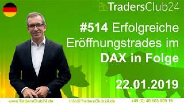 TradersClub24 Dax Open Range Breakout Live Trade am 22.01.2019 (Daytrading / Forex)