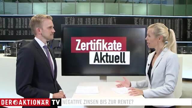 Negative Zinsen bis zur Rente? - Zertifikate Aktuell vom 13.08.2019
