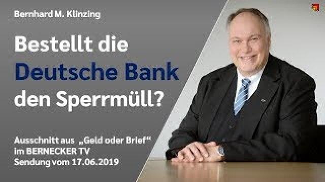 Bestellt die DEUTSCHE BANK den Sperrmüll?