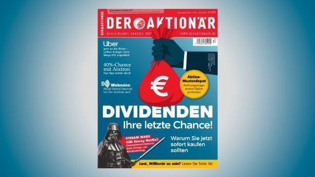 DER AKTIONÄR Nr. 17/19: Dividenden - Ihre letzte Chance!
