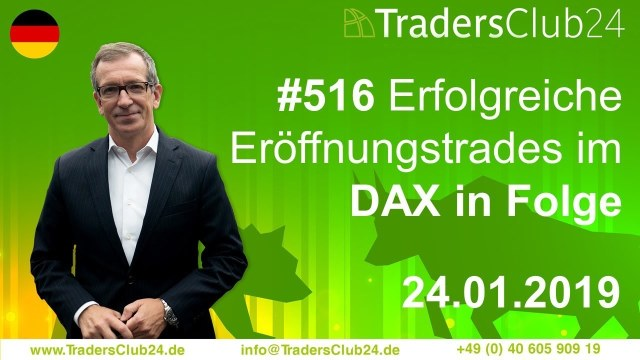 TradersClub24 Dax Open Range Breakout Live Trade am 24.01.2019 (Daytrading / Forex)