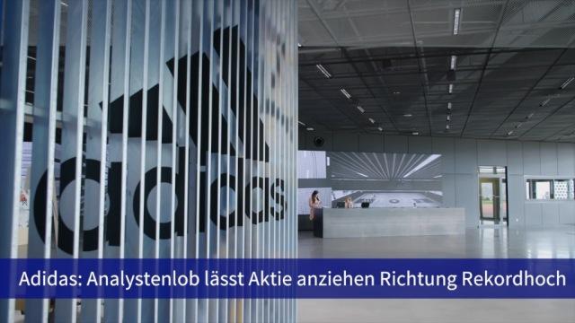 Aktie im Fokus: Adidas streben wieder Richtung Rekordhoch
