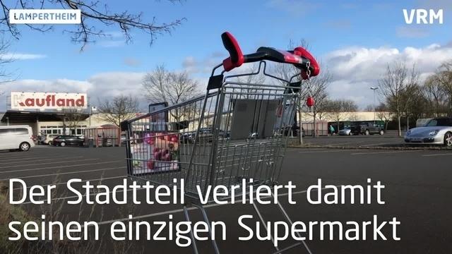 Schließung des Kauflands in Lampertheim- Rosengarten