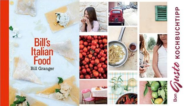 Bill Granger – Bills Italian Food (englische Ausgabe)