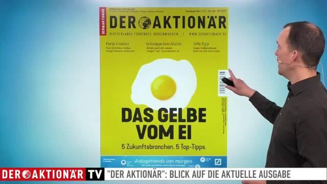 """DER AKTIONÄR Nr. 45/19: """"Das Gelbe vom Ei"""": 5 Zukunftsbranchen - 5 Top-Tipps"""