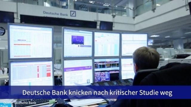 Aktie im Fokus: Deutsche Bank knicken weg nach kritischer Studie