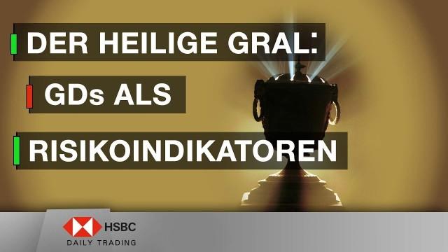 Der Heilige Gral: GDs als Risikoindikatoren- HSBC Daily Trading TV vom 22.10.2019