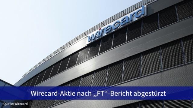 """Aktie im Fokus: Wirecard-Aktie nach """"FT""""-Bericht abgestürzt"""