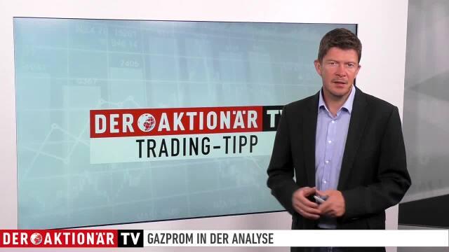 Gazprom: Zurück zu alten Hochs? Trading-Tipp des Tages
