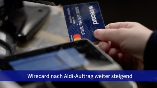 Aktie im Fokus: Wirecard legen nach Aldi-Auftrag weiter zu