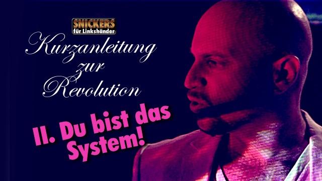 Folge 2: Du bist das System