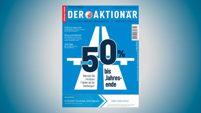 50 Prozent bis Jahresende - DER AKTIONÄR Nr. 43/19