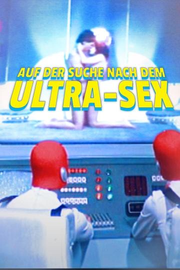 Auf der Suche nach dem Ultra-Sex