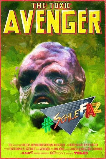 SchleFaZ: The Toxic Avenger