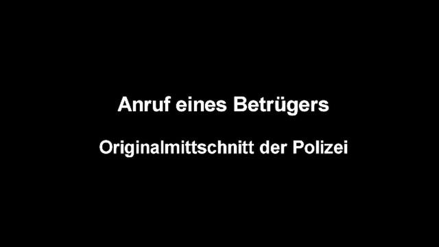 Der Enkeltrick - Originalmitschnitt der Polizei