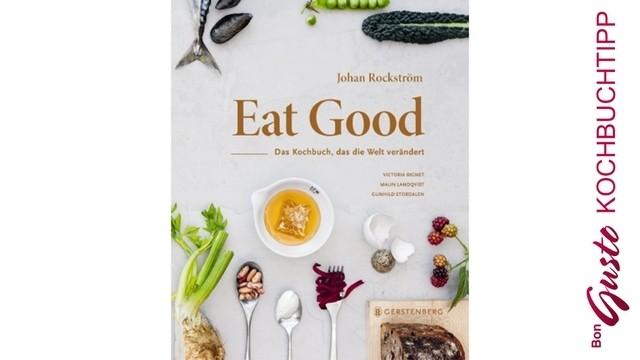 BonGusto Kochbuchtipp: Eat Good