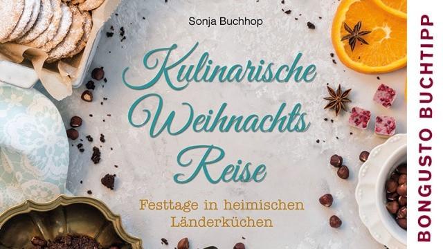 BonGusto Kochbuchtipp: Kulinarische Weihnachtsreise