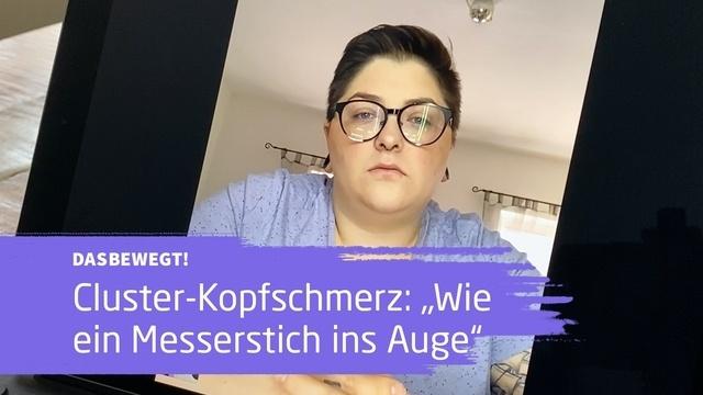 dasbewegt!: Wie lebt es sich mit Cluster-Kopfschmerz?