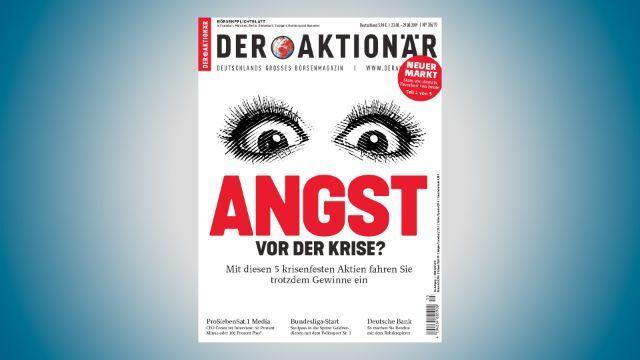 Fünf krisenfeste Aktien - DER AKTIONÄR Nr. 35/19