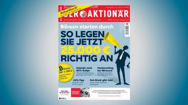 DER AKTIONÄR Nr. 18/19: So legen Sie jetzt 25.000 Euro richtig an