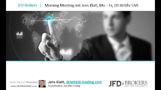 JFD Morning Meeting mit Jens Klatt 01.08.2017