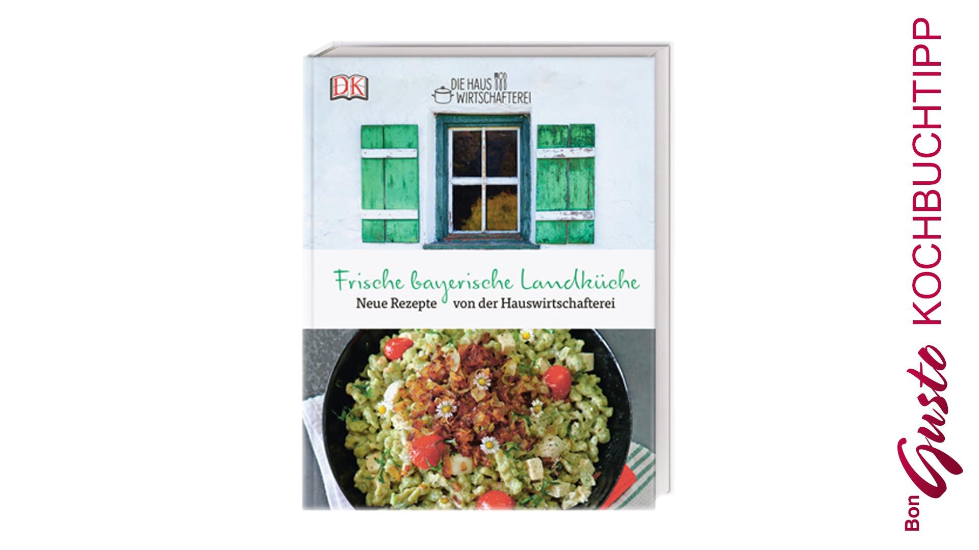 BonGusto Kochbuchtipp: Die frische bayerische Landküche