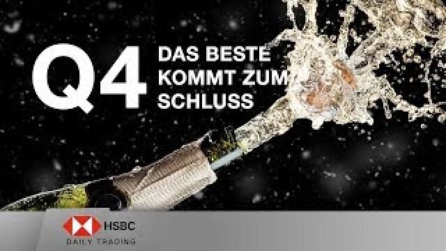 Q4: Das Beste kommt zum Schluss - HSBC Daily Trading TV vom 08.10.2019