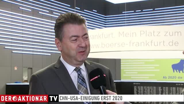 Robert Halver: USA-China-Einigung erst 2020