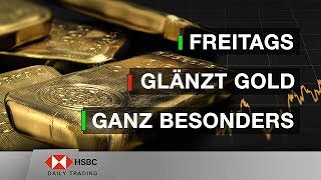 Freitags glänzt Gold ganz besonders - HSBC Daily Trading TV vom 03.09.2019