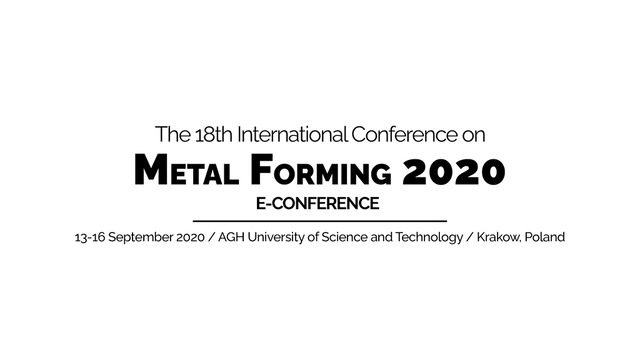 Welcome from Metal Forming 2020 Conference Chairs