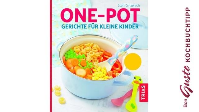 BonGusto Kochbuchtipp: One-Pot Gerichte für kleine Kinder