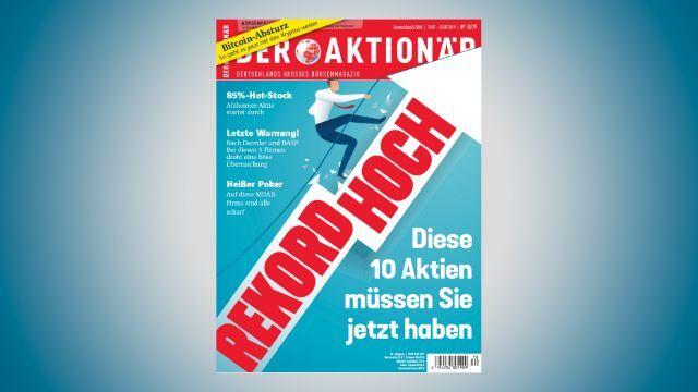 DER AKTIONÄR Nr. 30/19: Rekordhoch - diese 10 Aktien müssen Sie haben