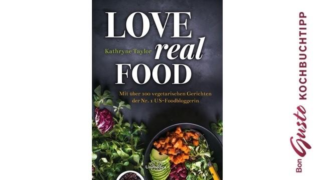 BonGusto Kochbuchtipp: LOVE real FOOD
