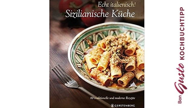 BonGusto Kochbuchtipp: Sizilianische Küche