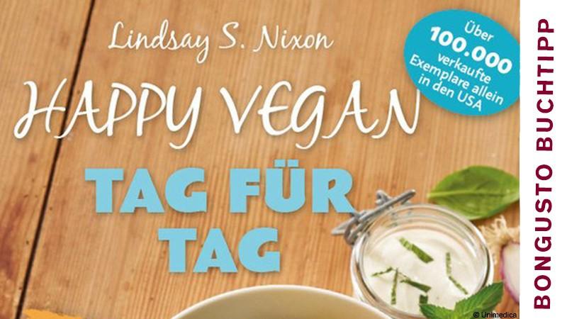 BonGusto Kochbuchtipp: Happy vegan - Tag für Tag