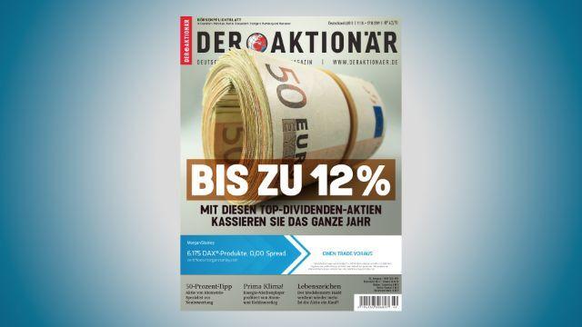 Bis zu zwölf Prozent mit Top-Dividenden-Aktien - DER AKTIONÄR Nr. 42/19